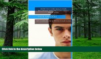 Big Deals  How to Cure Baldness and Prevent Male Hair Loss (Mens Hair Loss, Propecia, Minoxidil,