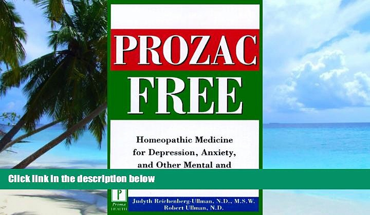 Big Deals  Prozac-Free: Homeopathic Medicine for Depression, Anxiety, and Other Mental and