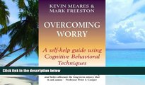 Must Have PDF  Overcoming Worry: A Self-Help Guide Using Cognitive Behavioral Techniques  Best