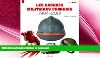 FAVORITE BOOK  Les Casques Militaires Francais: 1864-2015 (Militaria Guides) (French Edition)