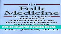 New Book Folk Medicine: A New England Almanac of Natural Health Care From a Noted Vermont Country