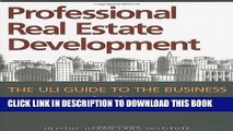 [Read PDF] Professional Real Estate Development: The ULI Guide to the Business, Second Edition
