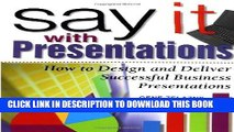 [PDF] Say It with Presentations: How to Design and Deliver Successful Business Presentations