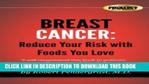 Collection Book Breast Cancer: Reduce Your Risk With Foods You Love