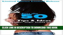 [PDF] Just the 50 Tips   Ideas to lusher, longer, healthier hair (The Lush Long Hair Care Guide)