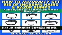 New Book How To Naturally Get Rid Of Ingrown Hairs And Razor Bumps: Step by step guide for men
