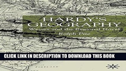 Hardys Geography: Wessex and the Regional Novel