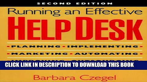[PDF] Running an Effective Help Desk: Planning, Implementing, Marketing, Automating, Improving,