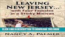 [New] Leaving New Jersey: ... With Four Females in a Stinky Minivan. Exclusive Online