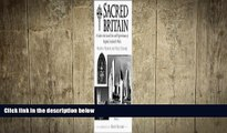 READ book  Sacred Britain: A Guide to the Sacred Sites and Pilgrim Routes of England, Scotland
