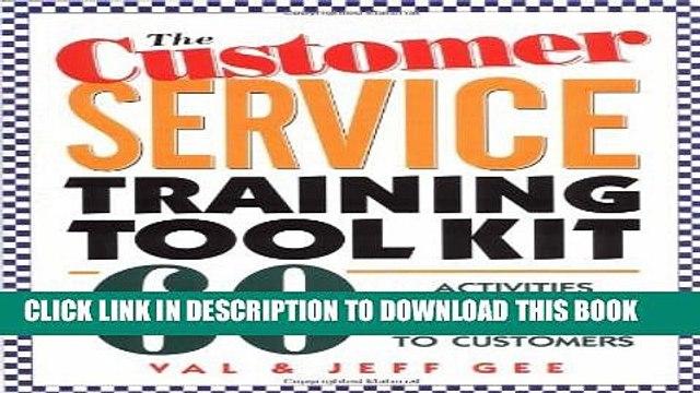 [PDF] The Customer Service Training Tool Kit: 40 Training Activities for Customer Service Trainers
