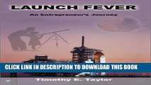 [PDF] Launch Fever: An Entrepreneur s Journey Into the Secrets of Launching Rockets, a New