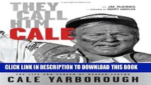 [PDF] They Call Him Cale: The Life and Career of NASCAR Legend Cale Yarborough Full Online