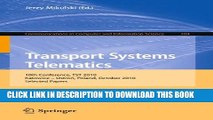[PDF] Transport Systems Telematics: 10th Conference, TST 2010, Katowice - Ustron, Poland, October