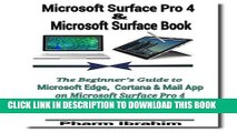 [PDF] Microsoft Surface Pro 4   Microsoft Surface Book: The Beginner s Guide to Microsoft Edge,
