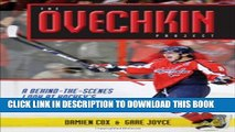 [PDF] The Ovechkin Project: A Behind-the-Scenes Look at Hockey s Most Dangerous Player Popular