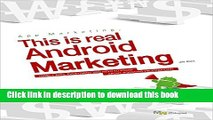 Read App Marketing, This is Real Android Marketing: MOBILE APPS, EVERYTHING YOU NEED TO KNOW ABOUT