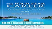 Read The Four Year Career; How to Make Your Dreams of Fun and Financial Freedom Come True Or
