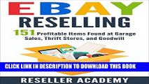 [PDF] eBay Reselling: 151 Profitable Items Found at Garage Sales, Thrift Stores, and Goodwill Full