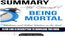 [PDF] Atul Gawande s  Being Mortal: Medicine and What Matters in the End  Summary   Analysis