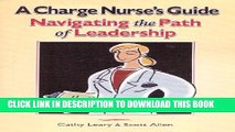 [PDF] A Charge Nurse s Guide: Navigating the Path of Leadership Popular Colection