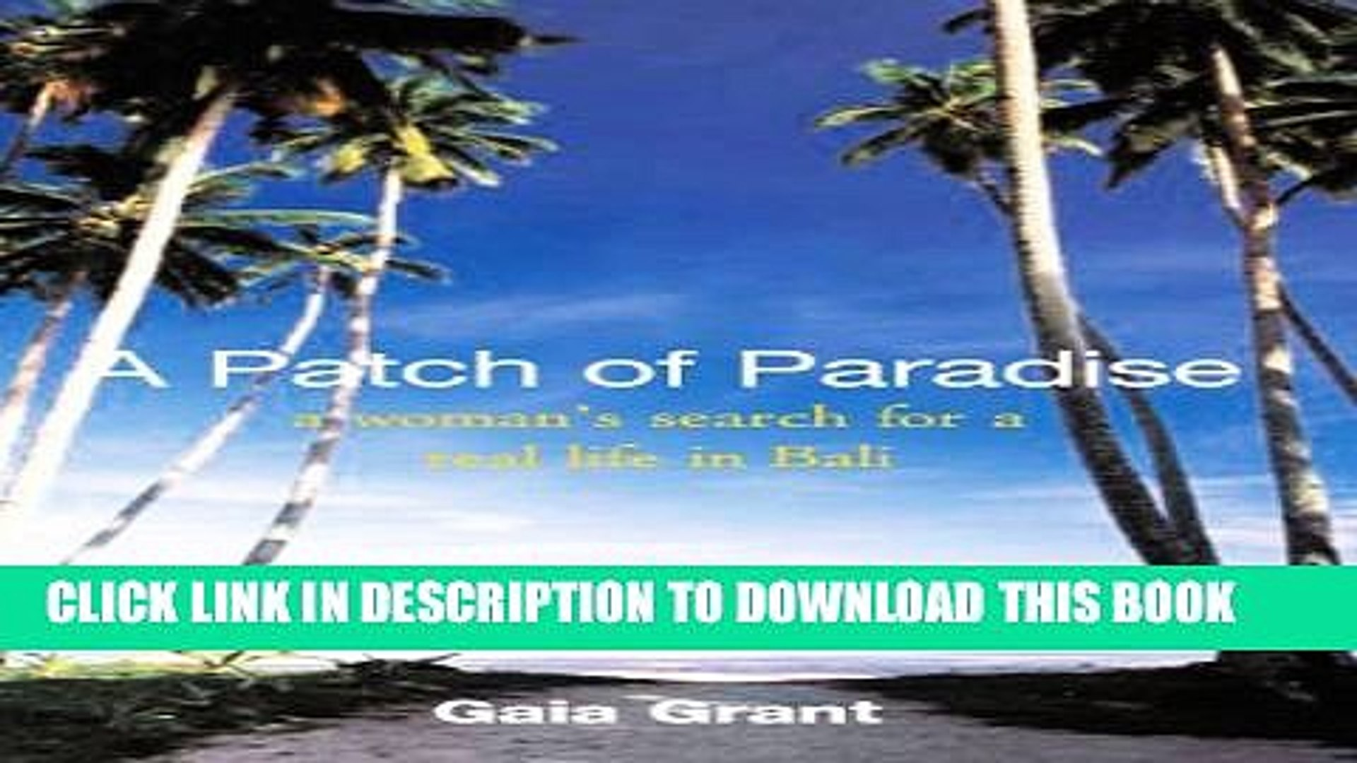 [New] A Patch of Paradise: A woman s search for a real life in Bali. Exclusive Full Ebook