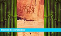 EBOOK ONLINE  Lost Cities of North   Central America (Lost Cities Series)  BOOK ONLINE