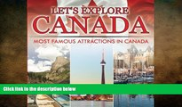 EBOOK ONLINE  Let s Explore Canada (Most Famous Attractions in Canada) READ ONLINE
