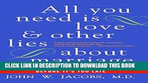 [PDF] All You Need Is Love and Other Lies About Marriage: How to Save Your Marriage Before It s