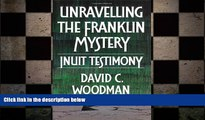 FREE PDF  Unravelling the Franklin Mystery, First Edition: Inuit Testimony (McGill-Queen s Native