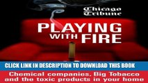 [PDF] Playing with Fire: Chemical companies, Big Tobacco and the toxic products in your home Full