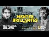 Mentes Brillantes - Jobs vs Gates