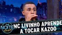 Mc Livinho aprende a tocar Kazoo