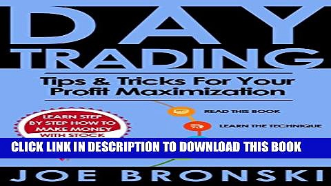 [PDF] DAY TRADING: Tips   Tricks for your Profit Maximization (Strategies For Maximum Profit – Day