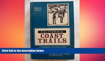 complete  California Coast Trails: A Horseback adventure from Mexico to Oregon in 1911 (Historic