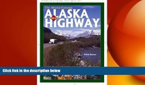 FREE DOWNLOAD  The World-Famous Alaska Highway: A Guide to the Alcan   Other Wilderness Roads of
