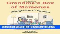 [PDF] Grandma s Box of Memories: Helping Grandma to Remember Popular Collection[PDF] Grandma s Box