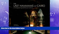 complete  The Last Hammams of Cairo: A Disappearing Bathhouse Culture