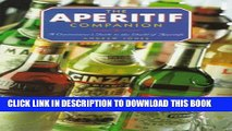 [PDF] The Aperitif Companion: A Connoisseur s Guide to the World of Aperitifs Full Colection