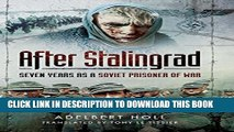 [PDF] After Stalingrad: Seven Years as a Soviet Prisoner of War Full Collection