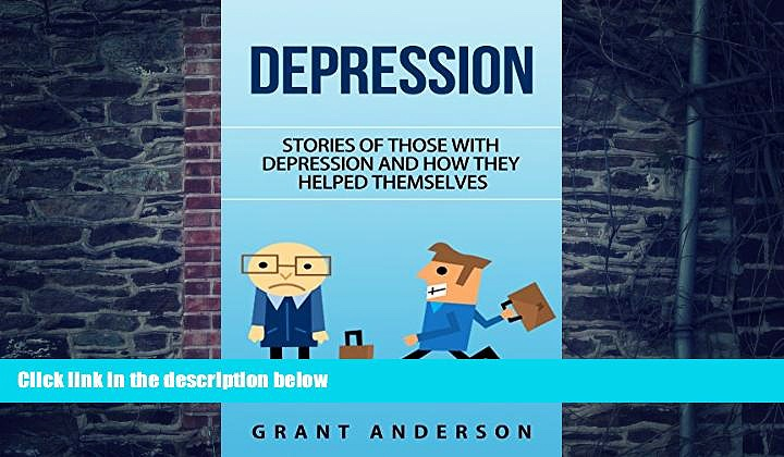 Big Deals  Depression: Stories Of Those With Depression And How They Helped Themselves (depression