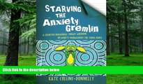 Big Deals  Starving the Anxiety Gremlin: A Cognitive Behavioural Therapy Workbook on Anxiety