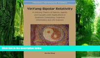Must Have PDF  YinYang Bipolar Relativity: A Unifying Theory of Nature, Agents and Causality with