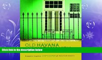 READ book  Old Havana / La Habana Vieja: Spirit of the Living City / El espíritu de la ciudad