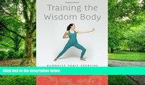 Big Deals  Training the Wisdom Body: Buddhist Yogic Exercise  Best Seller Books Best Seller