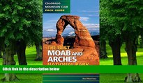 Big Deals  The Best Moab and Arches National Park Hikes  Free Full Read Most Wanted