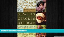 Free [PDF] Downlaod  The Sewing Circles of Herat: A Personal Voyage Through Afghanistan  FREE