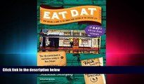 there is  Eat Dat New Orleans: A Guide to the Unique Food Culture of the Crescent City (Up-Dat-ed