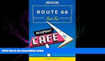 there is  Moon Route 66 Road Trip (Moon Handbooks)