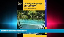 there is  Touring the Springs of Florida: A Guide to the State s Best Springs (Touring Hot Springs)